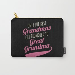 Great Grandma Gift Best Grandmas Promoted Grandmother Carry-All Pouch