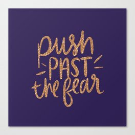 Push Past The Fear Canvas Print