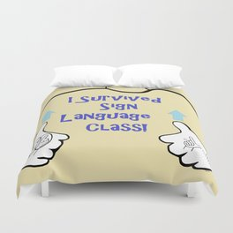 I Survived Sign Language Class Duvet Cover