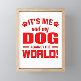 It's Me And My Dog Against The World re Framed Mini Art Print