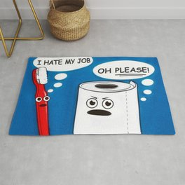 I hate my job ... oh please - toilet paper and toothbrush arguing humorous quote print Rug