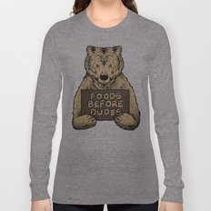 Foods Before Dudes Long Sleeve T-shirt