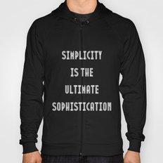 Simplicity is the ultimate sophistication-Leonardo da Vinci quote Hoody