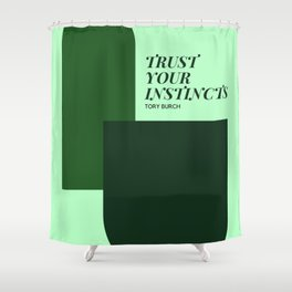 "Tory Burch Quote ""Trust Your Instincts"" Shower Curtain"