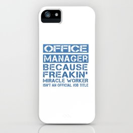 OFFICE MANAGER iPhone Case