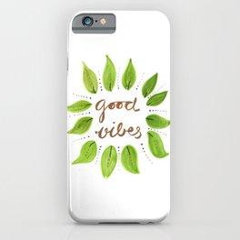 Good Vibes,motivation desgin iPhone Case