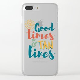 Good Times And Tan Lines Gift Clear iPhone Case