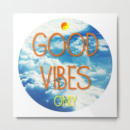Good Vibes Only, Inspiration poster, tshirt, sticker Metal Print
