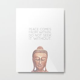 Peace Comes From Within Metal Print