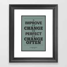 'To improve is to change, to be perfect is to change often'  Framed Art Print