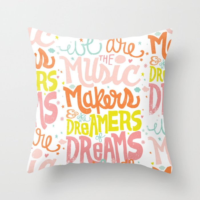 WE ARE THE MUSIC MAKERS Throw Pillow