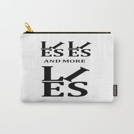 Lies, Lies and More Lies Carry-All Pouch