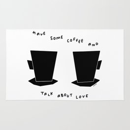 Have Some Coffee And Talk About Love no.4 - black and white coffee cups mugs illustration Rug