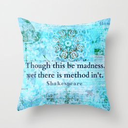 Method to my madness Shakespeare quote Throw Pillow