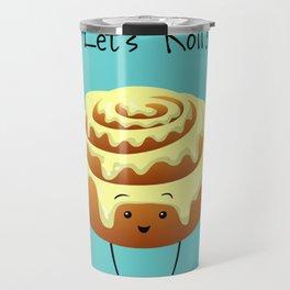 Let's Roll! Travel Mug