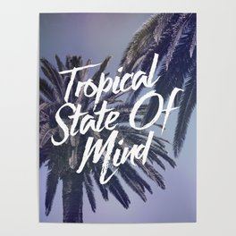 Tropical State Of Mind Poster