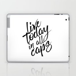 Live today in all Caps, Black and White, Nursery Decor, Office Decor, Bedroom Laptop & iPad Skin