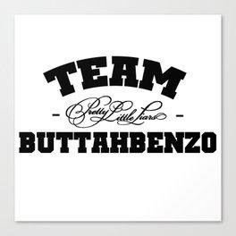 Team Buttahbenzo - Pretty Little Liars (PLL) Canvas Print