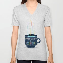 Have a Cup of Positivitea Unisex V-Neck