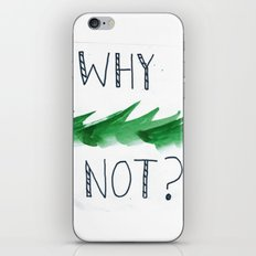why not? iPhone & iPod Skin