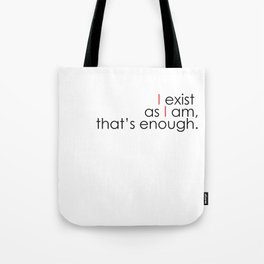 Motto - I exist as I am Tote Bag