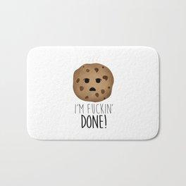 I'm Fuckin' Done! Bath Mat