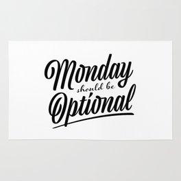 Monday should be optional Rug