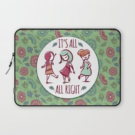 It's All All Right Laptop Sleeve
