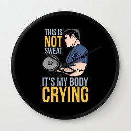 Funny Fitness Gift: My Body Crying Wall Clock