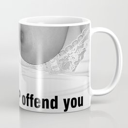 Does My Nip Offend You Coffee Mug