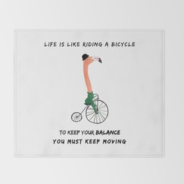 Life is like a bicycle Throw Blanket