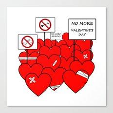 NO MORE VALENTINE'S DAY (love valentine) Canvas Print
