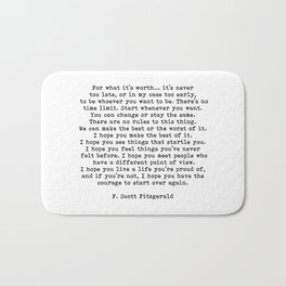 Life quote, For what it's worth, F. Scott Fitzgerald Quote Bath Mat