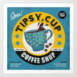 Tipsy Cup Art Print