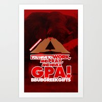 You have to work and pray and have a gpa Art Print