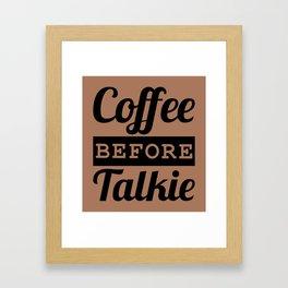 Coffee Before Talkie Framed Art Print