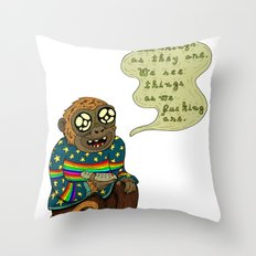 We don't see things as they are Throw Pillow