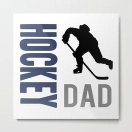 HOCKEY DAD Metal Print