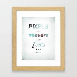 Pixels Vectors Fonts Framed Art Print