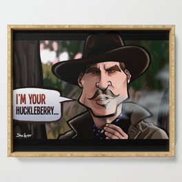I'm Your Huckleberry (Tombstone) Serving Tray