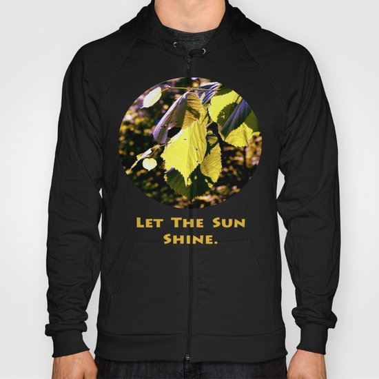 Let The Sun Shine Hoody