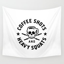 Coffee Shots And Heavy Squats v2 Wall Tapestry