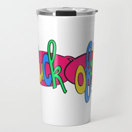 fuck off - 31daysofcursing Travel Mug