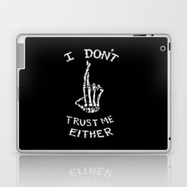 I don't trust me either Laptop & iPad Skin