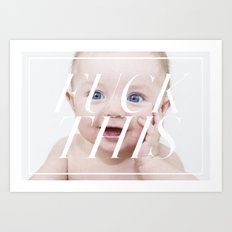 F@ck This 7 BABY! Art Print