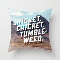 Cricket, cricket, tumbleweed. Throw Pillow