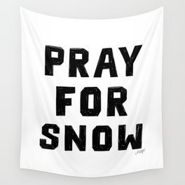 Pray For Snow Wall Tapestry