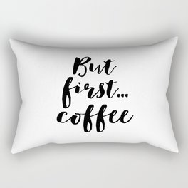 But First Coffee,Inspirational Quote,Kitchen Wall Decor,Quote Prints,Digital Print,Wall Art,Bar Deco Rectangular Pillow