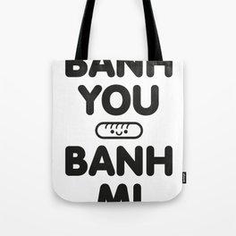 Banh You Banh Mi Tote Bag