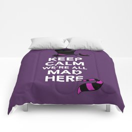 Keep Calm, We're All Mad Here Comforters